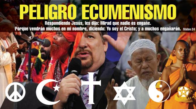 EL MOVIMIENTO ECUMENICO Y LOS NEO-EVANGELICOS [2DA PARTE]