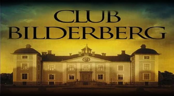 El Club Bilderberg y el desgobierno mundial