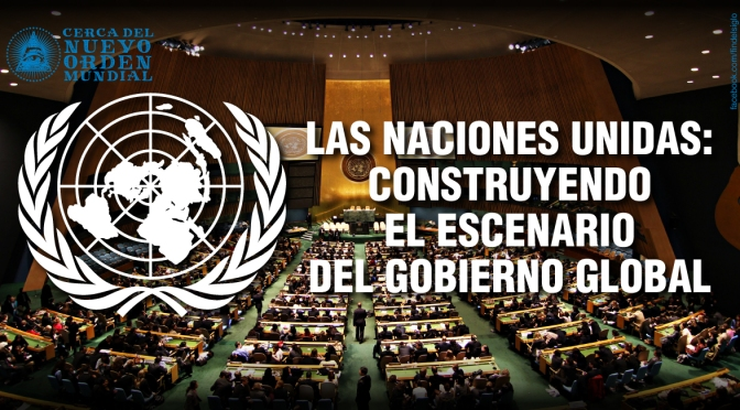 Las Naciones Unidas y su plan de Gobernanza Global
