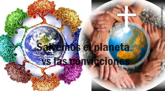 ¿Salvar el planeta o salvar almas?