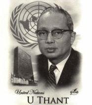 Maha Thray Sithu U Thant fue un diplomático birmano y tercer Secretario General de las Naciones Unidas.