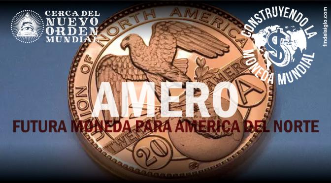 EL 'AMERO': La moneda única para América del Norte