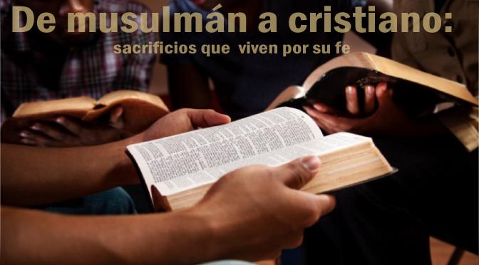Cinco cosas que puedes perder si eres cristiano de trasfondo musulmán