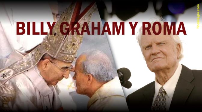 Una rápida mirada al vínculo Billy Graham – Roma