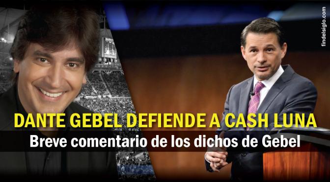Dante Gebel y su defensa a Cash Luna