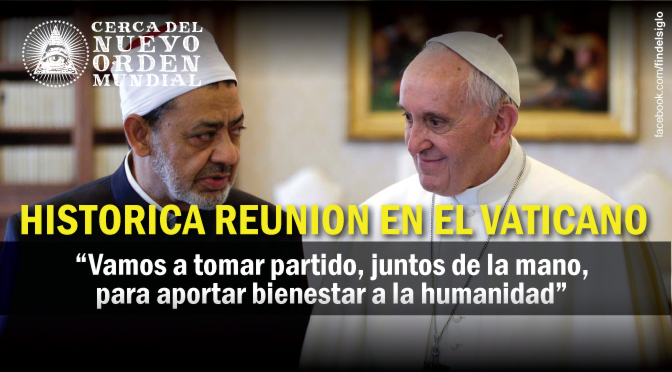 [Ecumenismo] Reunión histórica del papa con el gran imán Ahmed al Tayeb en el Vaticano