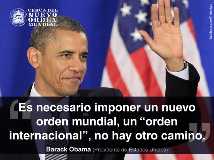 """""""Es necesario imponer un nuevo orden mundial, un """"orden internacional"""", no hay otro camino."""" Barack Obama (Presidente de Estados Unidos)"""