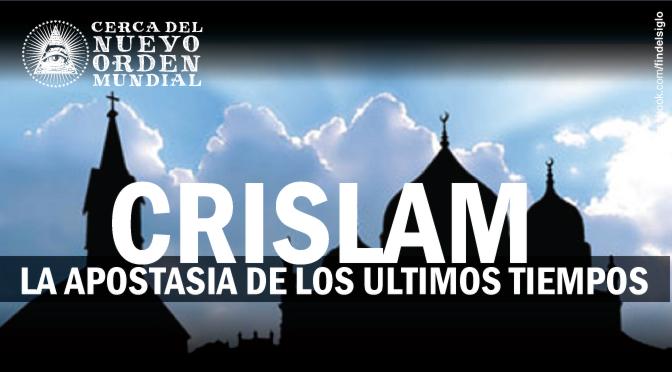 CRISLAM: Viviendo en los últimos días