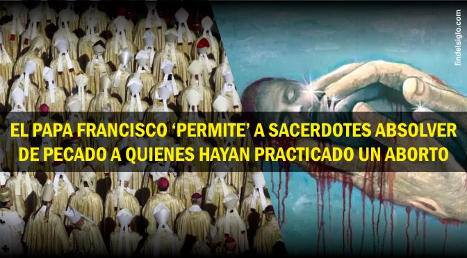 Francisco I permite perdonar pecados a sacerdotes 'de manera indefinida' por abortos