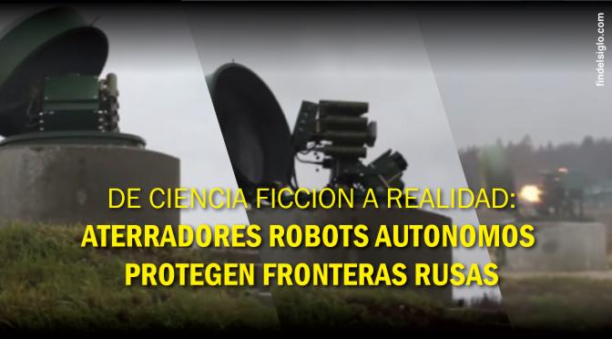 [Rusia] Controles de fronteras con robots super avanzados