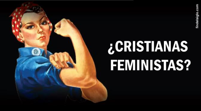 Mujeres cristianas y ¿feministas…?