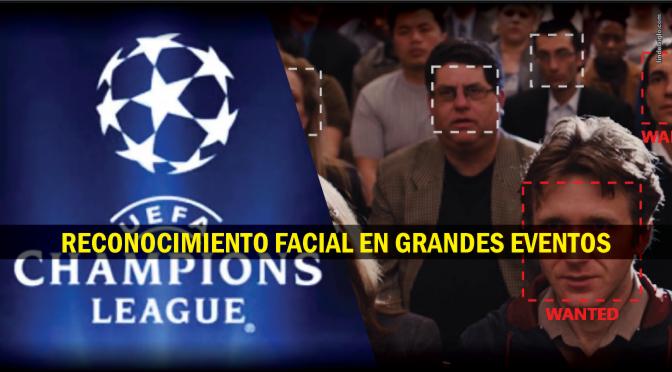 [Europa] Policía escaneará la cara de todos los asistentes a la final de la Champions League