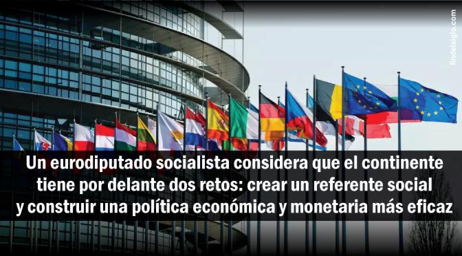 Eurodiputado sostiene que Europa debe fortalecer su sistema defensivo, su seguridad interior y su sistema monetario en un mundo globalizado
