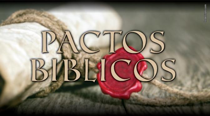 Pactos bíblicos: ¿Qué y cuáles son?