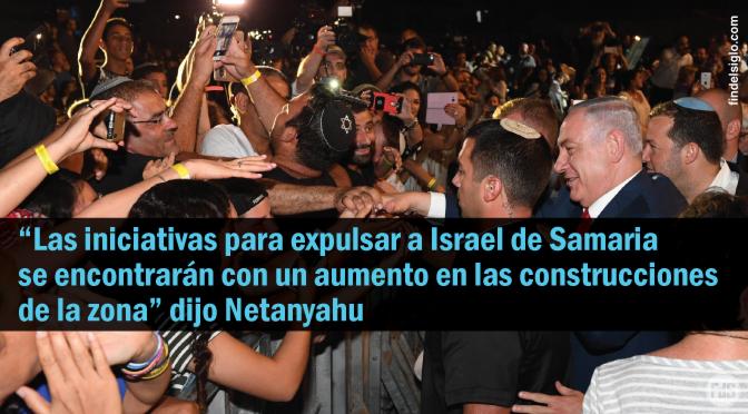 """Netanyahu: """"Nunca abandonaremos los asentamientos de Samaria para entregarlos a islamitas radicales"""""""