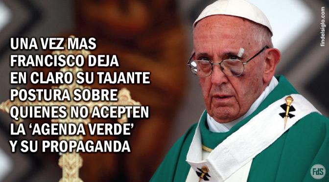 """'Cambio climático': El papa Francisco llamó """"estúpidos"""" y """"testarudos"""" a quienes lo niegan"""