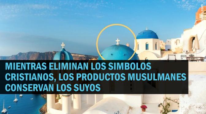 [Europa] Supermercados eliminan las cruces de los envases de alimentos griegos para no ofender a los musulmanes