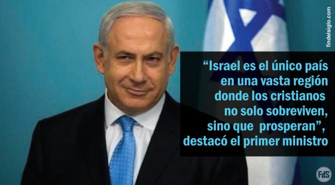 """Netanyahu: """"Israel no tiene mejores amigos que las comunidades cristianas de todo el mundo"""""""