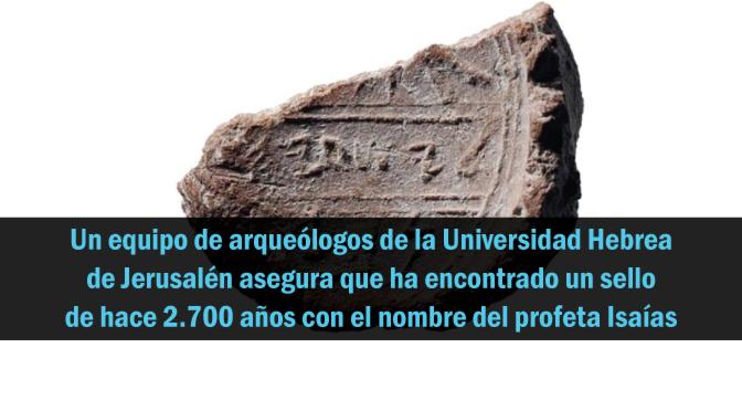 Encuentran la primera evidencia extra-bíblica del profeta Isaías