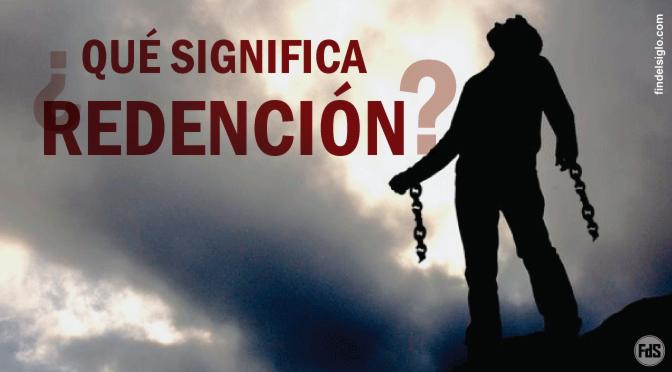 ¿Qué significa Redención?