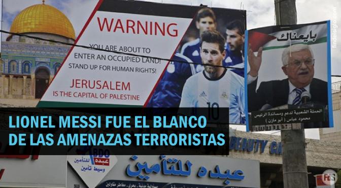 Tras amenazas palestinas a la selección argentina de fútbol se suspende el amistoso Israel-Argentina