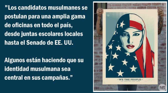 [EE.UU.] Más de 90 musulmanes se postulan para oficinas públicas, y todos tienen el mismo objetivo
