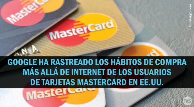 Google compró datos de Mastercard para vincular sus anuncios con compras realizadas fuera de internet