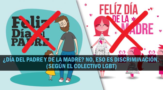 [España] El Gobierno prohibirá el Día del Padre y el Día de la Madre para no ofender a los gays