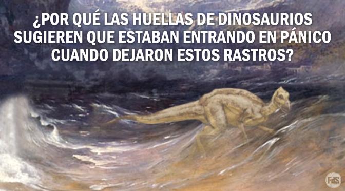 Las huellas de dinosaurios frenéticos  apuntan al diluvio