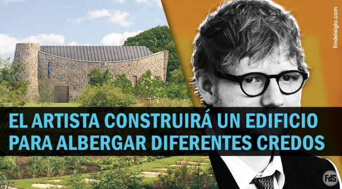 El cantante Ed Sheeran y su agenda ecuménica