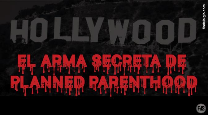 Desde 2014, Planned Parenthood publicitó o promocionó abortos en más de 150 películas de Hollywood