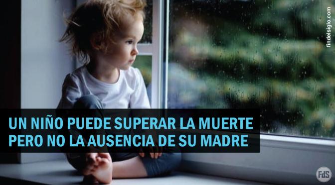 Tener una madre ausente hiere para siempre el corazón de un hijo