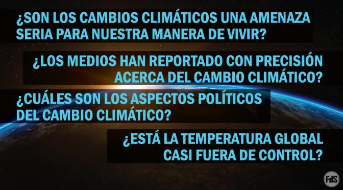 ¿Deberíamos estar preocupados acerca del cambio climático?