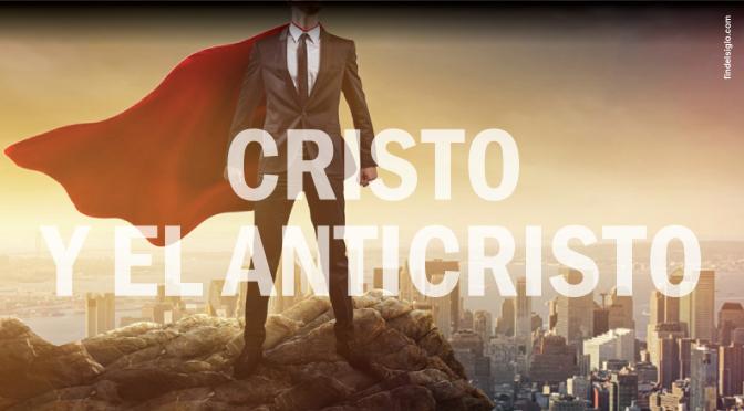 CRISTO Y EL ANTICRISTO