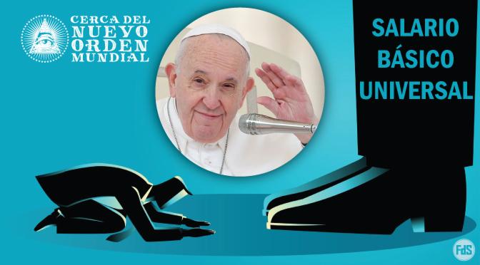 """Papa Francisco: """"Este puede ser el momento de considerar un salario básico universal"""""""