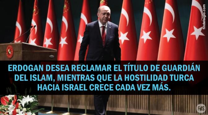 Turquía planea reconstruir el Imperio Otomano, con Jerusalén en su lista de objetivos