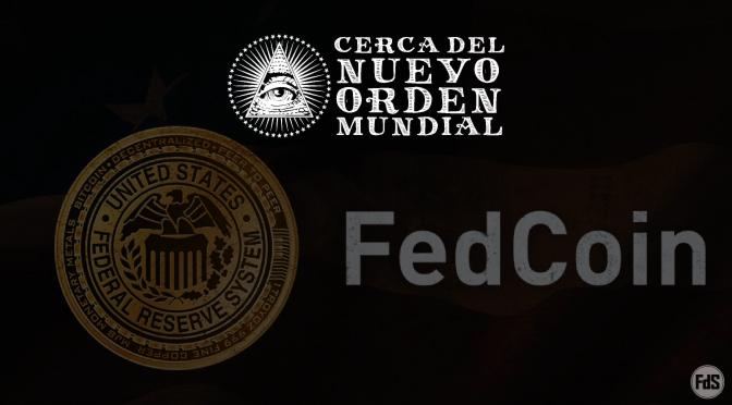 Fedcoin: un nuevo esquema para la tiranía y la pobreza