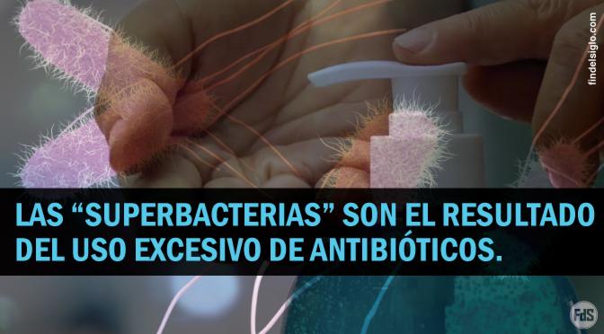 Generando nuevos monstruos: cómo la desinfección excesiva puede tener SUPERBACTERIAS como consecuencia