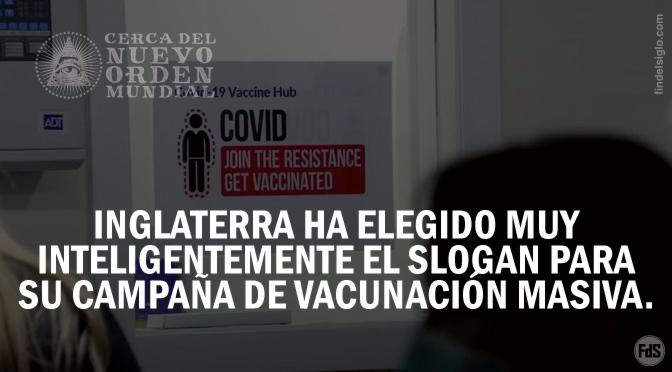 """Inglaterra y la vacuna contra Covid-19: """"Únete a resistencia, vacúnate"""""""