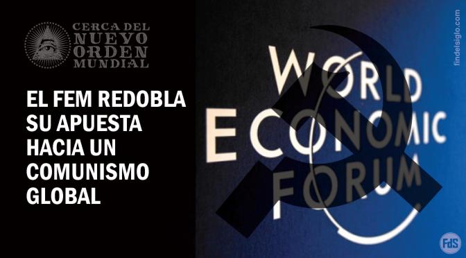 El Foro Económico Mundial lidera un 'esfuerzo concertado' para el socialismo global