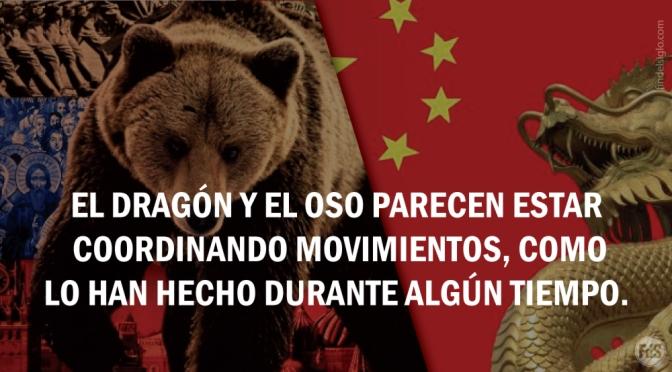 El dragón y el oso parecen estar coordinando movimientos: RUSIA