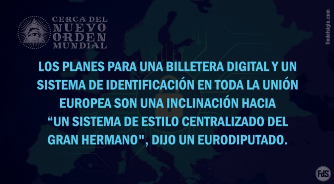 La billetera digital de la Unión Europea: el auge de la identificación universal
